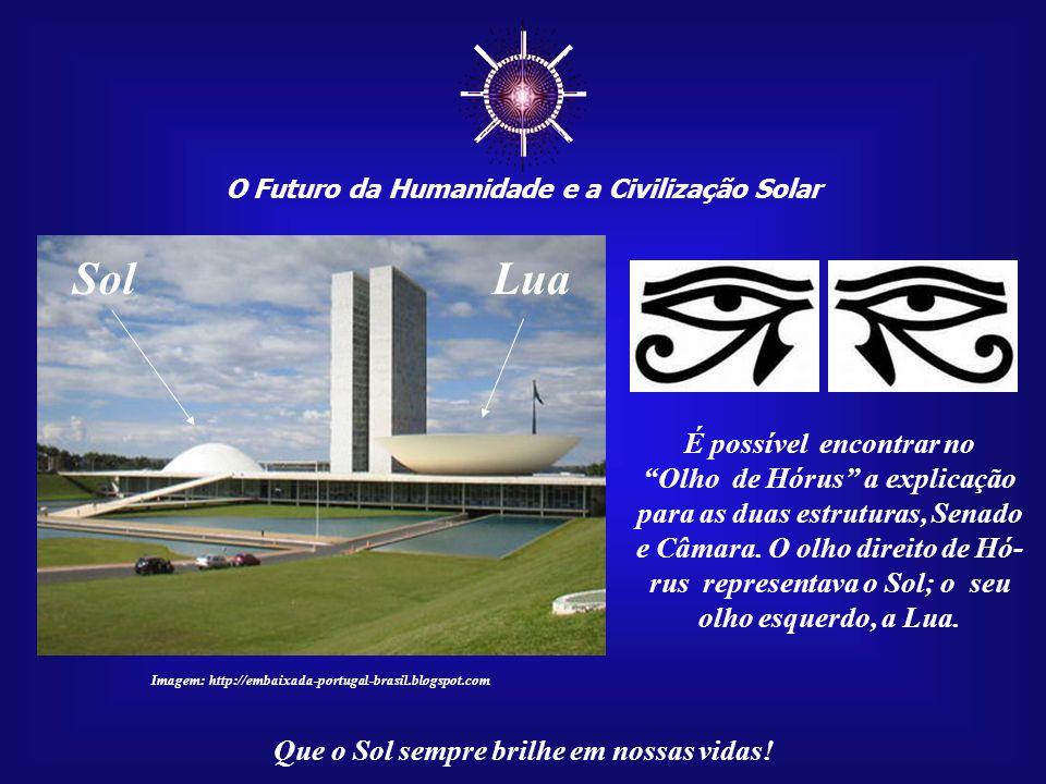 ☼ O Futuro da Humanidade e a Civilização Solar Que o Sol sempre brilhe em nossas vidas! Imagem: http://embaixada-portugal-brasil.blogspot.com A arquit