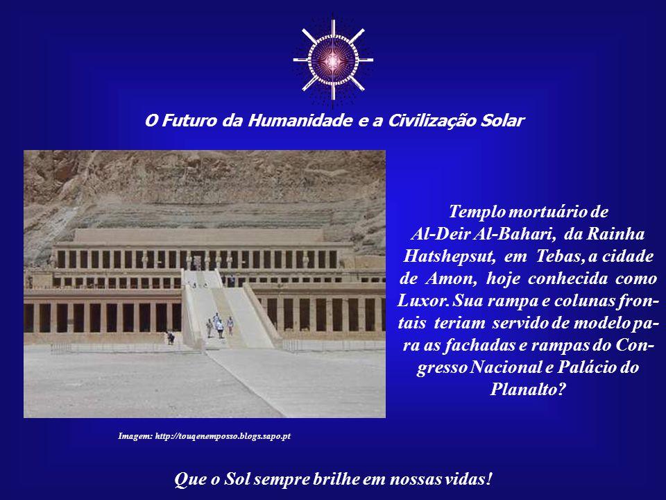 ☼ O Futuro da Humanidade e a Civilização Solar Que o Sol sempre brilhe em nossas vidas! Imagem: http://embaixada-portugal-brasil.blogspot.com É possív