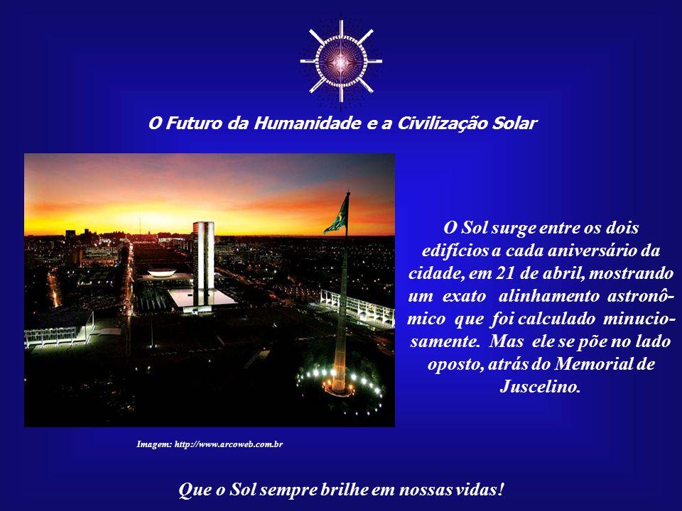 ☼ O Futuro da Humanidade e a Civilização Solar Que o Sol sempre brilhe em nossas vidas! Imagem: www.geocities.com/tioisma2002/esqkeop4.jpg O alinhamen