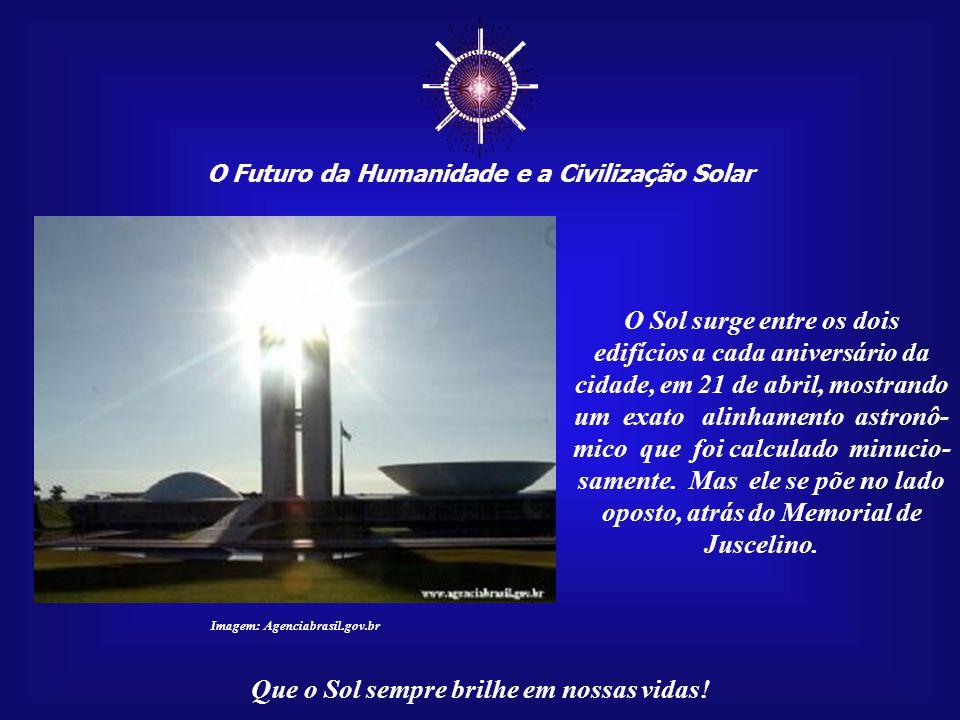 ☼ O Futuro da Humanidade e a Civilização Solar Que o Sol sempre brilhe em nossas vidas! Imagem: Pôr do sol na capital federal, às vésperas da comemora