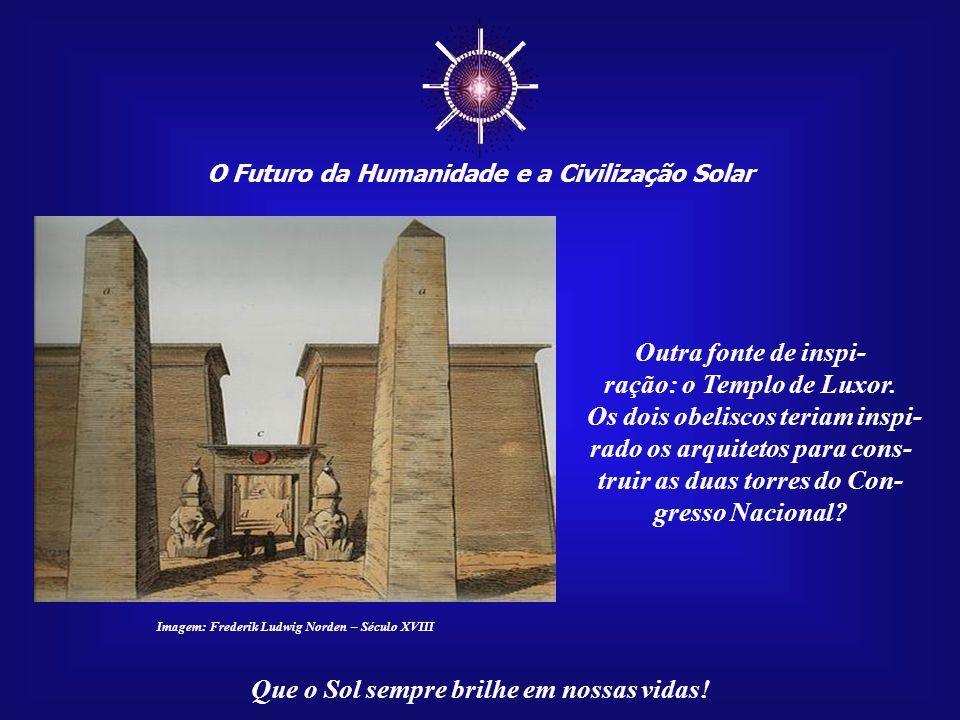 ☼ O Futuro da Humanidade e a Civilização Solar Que o Sol sempre brilhe em nossas vidas! Imagem: Agenciabrasil.gov.br O Sol surge entre os dois edifíci