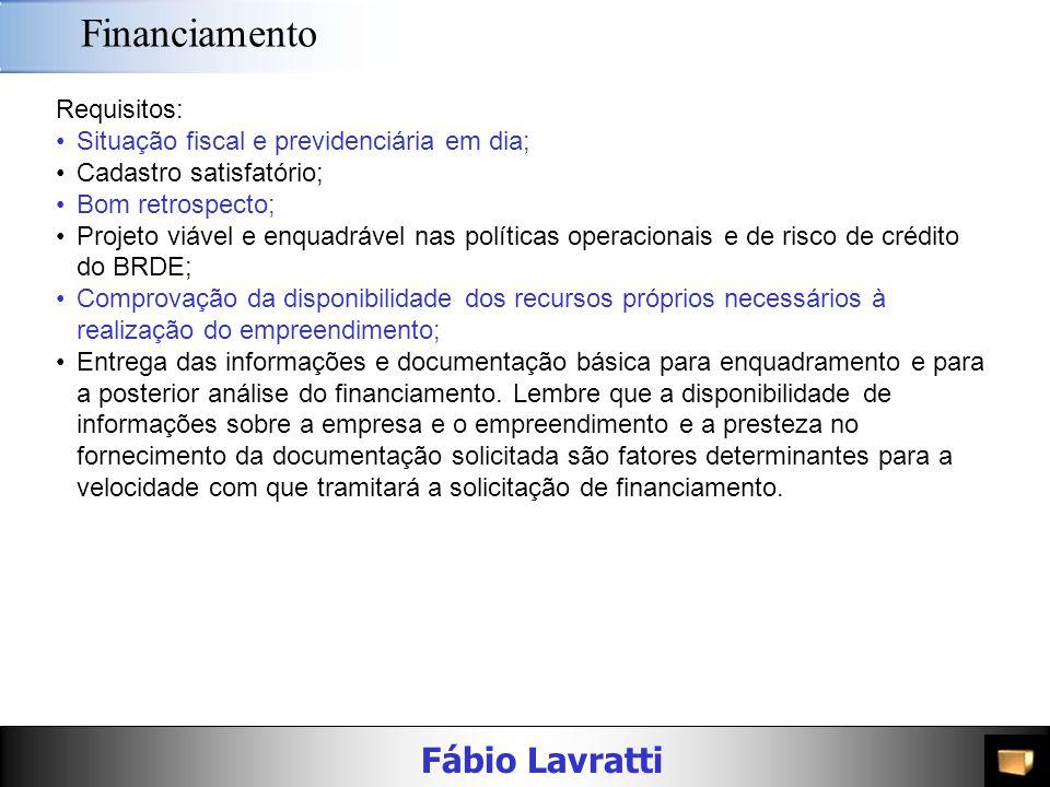 Fábio Lavratti Fontes de recursos Os recursos podem ser: Próprios – reservas (depreciação, exaustão e amortização) e lucros retidos Terceiros – Ações