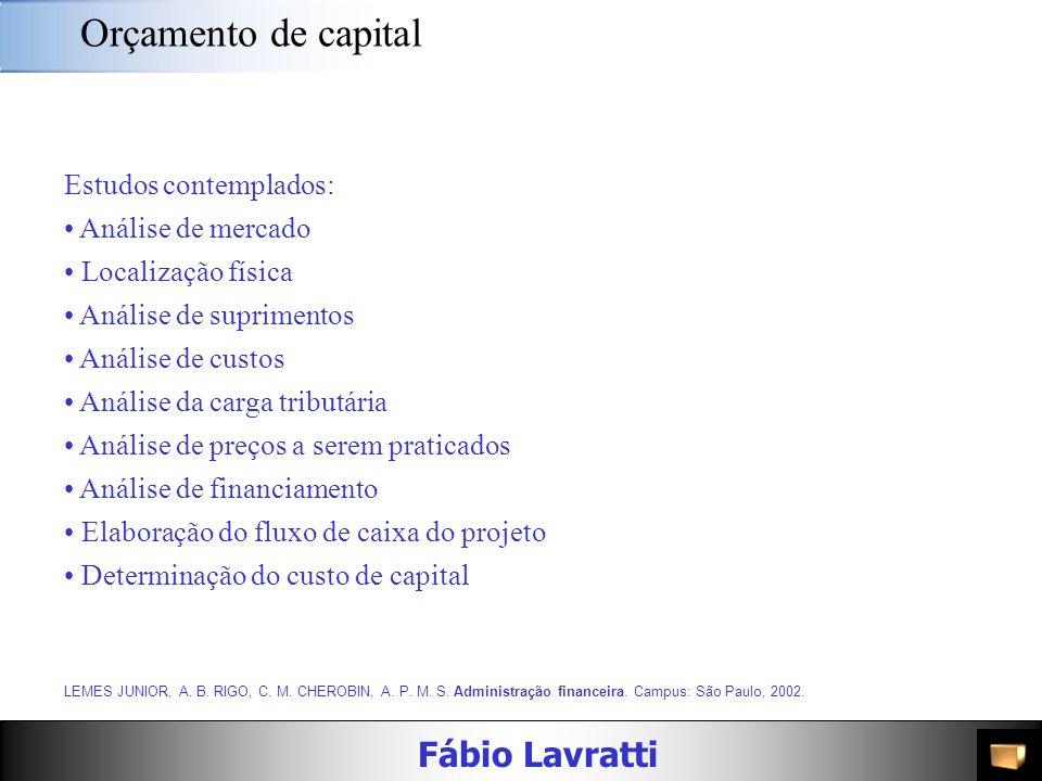 Fábio Lavratti Decisões de investimento de longo prazo As decisões de longo prazo são decisões estratégicas para a empresa e implicam a alocação de re