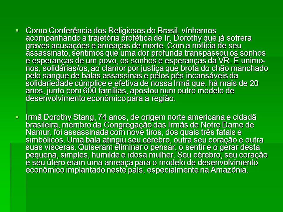  Nós, Religiosas e Religiosos do Brasil, neste dia 12 de fevereiro de 2005, recebemos estarrecidas/os a notícia do assassinato brutal de mais uma com