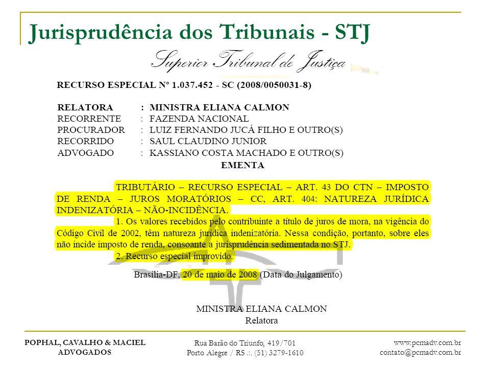POPHAL, CAVALHO & MACIEL ADVOGADOS Rua Barão do Triunfo, 419/701 Porto Alegre / RS.:. (51) 3279-1610 www.pcmadv.com.br contato@pcmadv.com.br Jurisprud