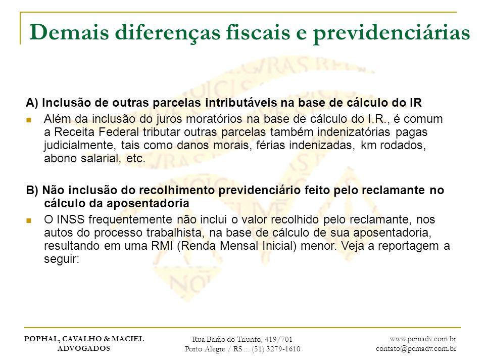 POPHAL, CAVALHO & MACIEL ADVOGADOS Rua Barão do Triunfo, 419/701 Porto Alegre / RS.:. (51) 3279-1610 www.pcmadv.com.br contato@pcmadv.com.br Demais di