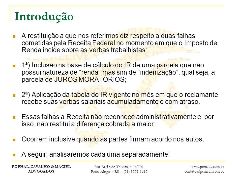 POPHAL, CAVALHO & MACIEL ADVOGADOS Rua Barão do Triunfo, 419/701 Porto Alegre / RS.:.