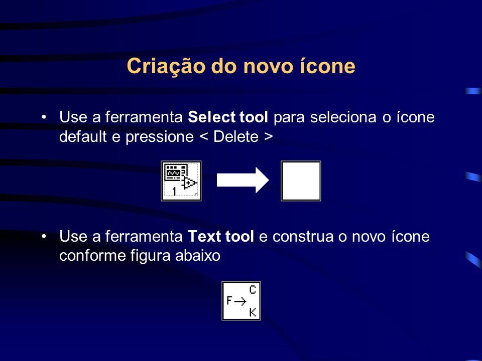 Criação do novo ícone Use a ferramenta Select tool para seleciona o ícone default e pressione Use a ferramenta Text tool e construa o novo ícone conforme figura abaixo