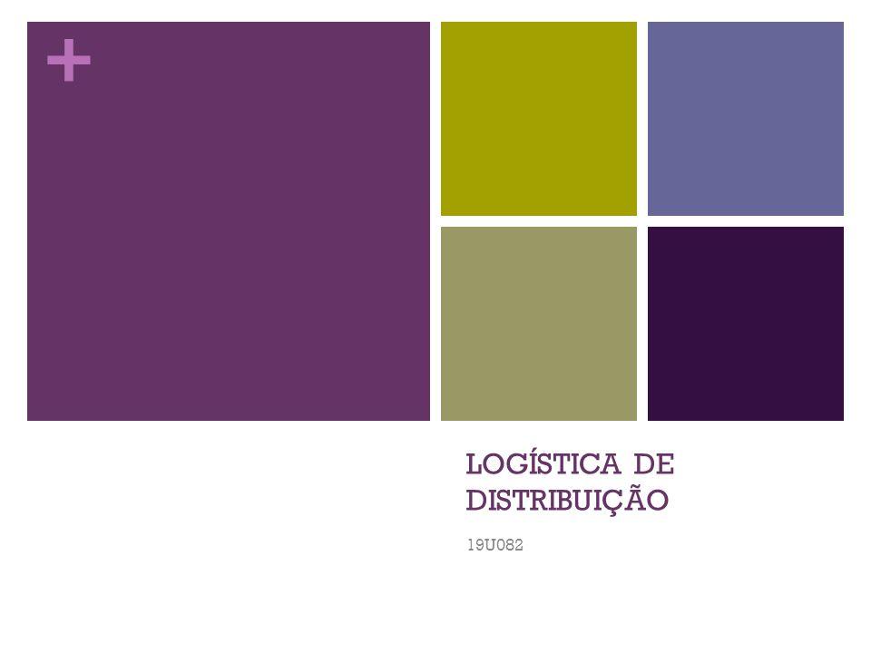 + LOGÍSTICA DE DISTRIBUIÇÃO 19U082