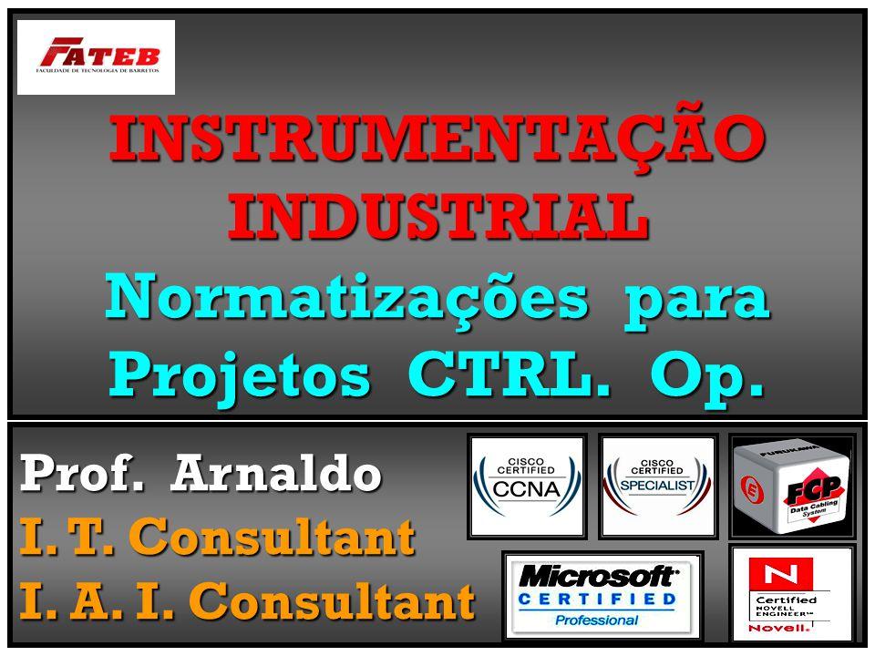 INSTRUMENTAÇÃO INDUSTRIAL Normatizações para Projetos CTRL.
