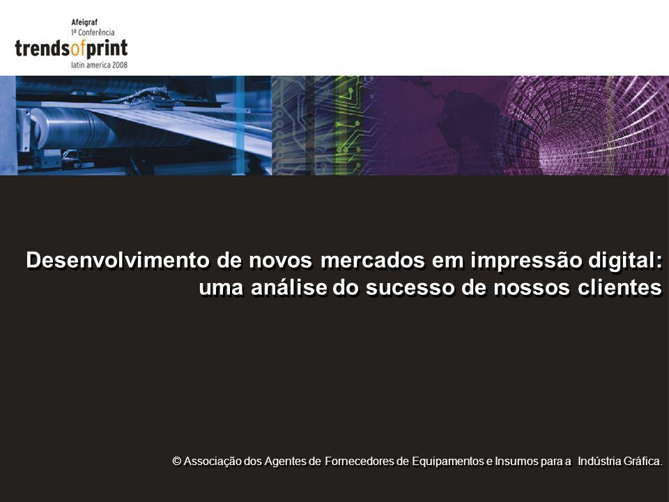 Desenvolvimento de novos mercados em impressão digital: uma análise do sucesso de nossos clientes © Associação dos Agentes de Fornecedores de Equipame