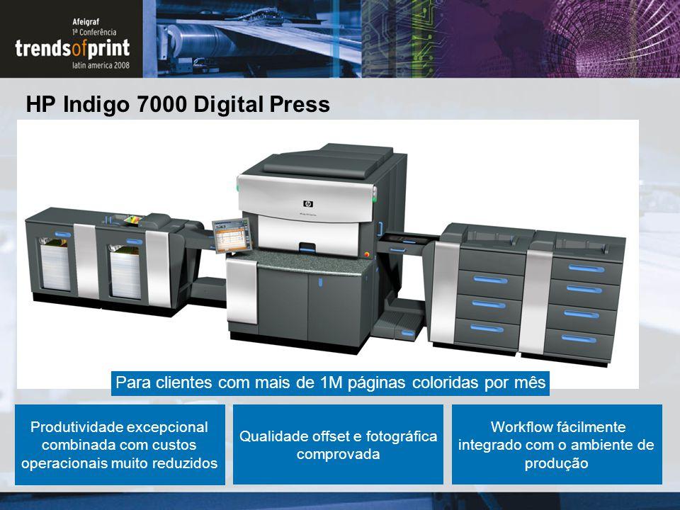 HP Indigo 7000 Digital Press Produtividade excepcional combinada com custos operacionais muito reduzidos Qualidade offset e fotográfica comprovada Wor