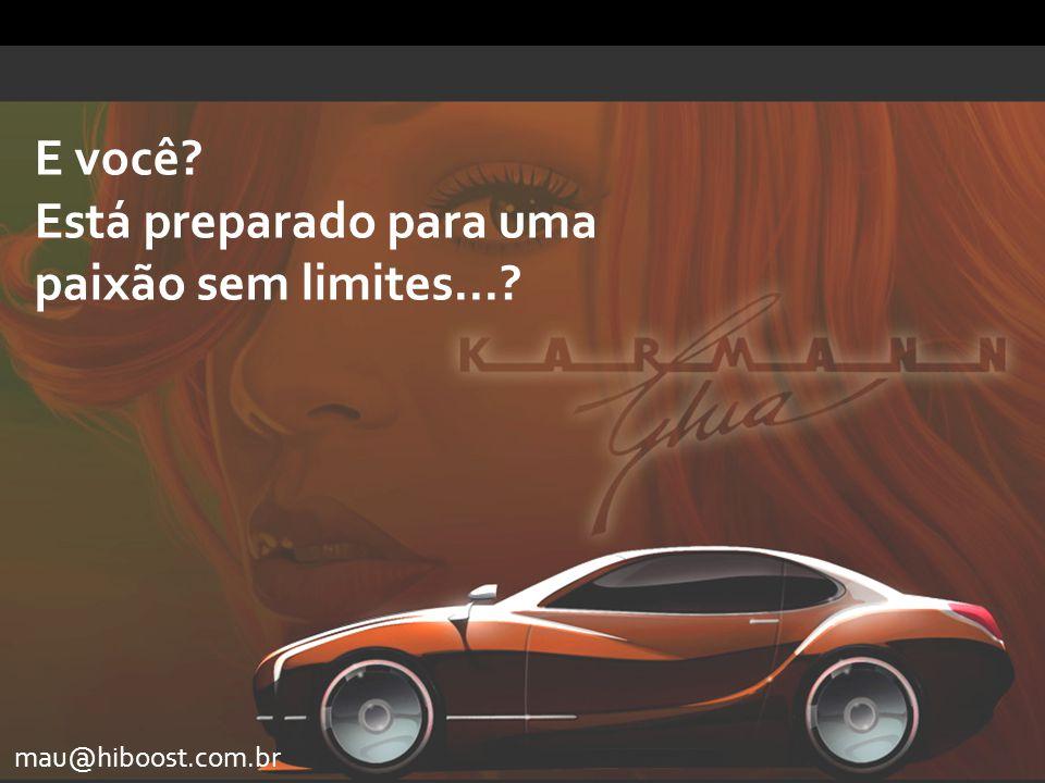 mau@hiboost.com.br E você? Está preparado para uma paixão sem limites...?