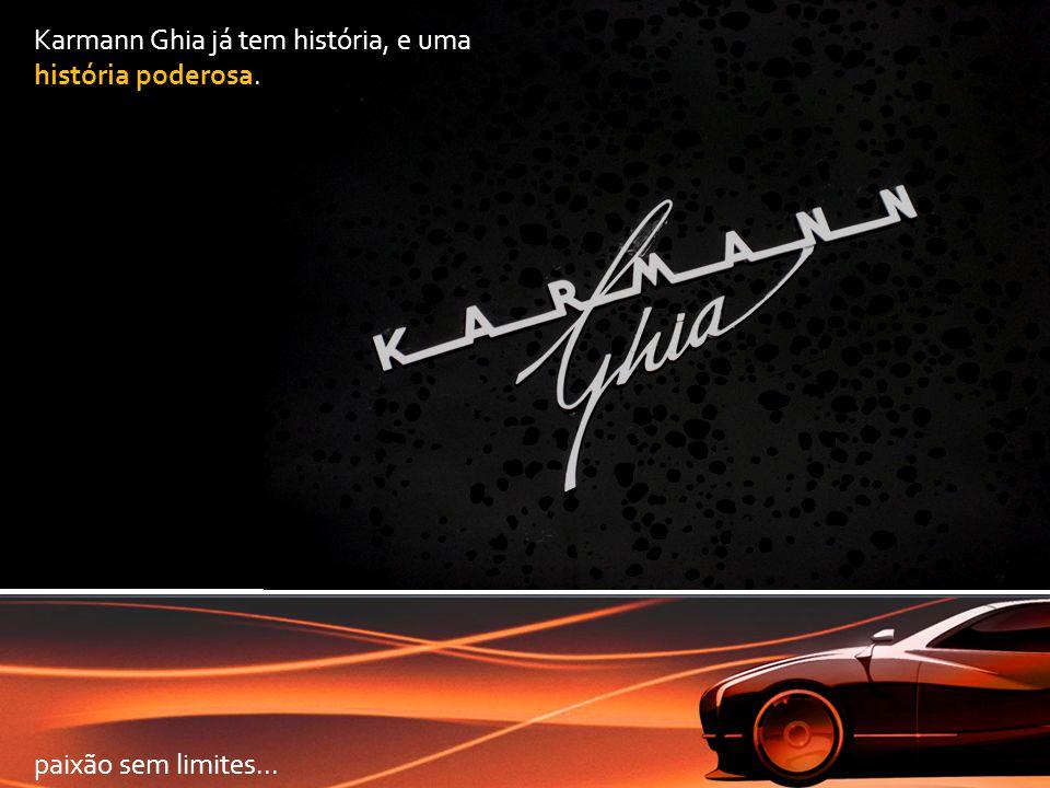 Karmann Ghia já tem história, e uma história poderosa. paixão sem limites...