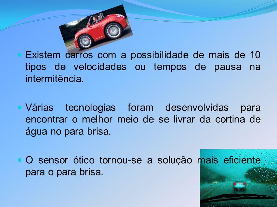 Existem carros com a possibilidade de mais de 10 tipos de velocidades ou tempos de pausa na intermitência. Várias tecnologias foram desenvolvidas para