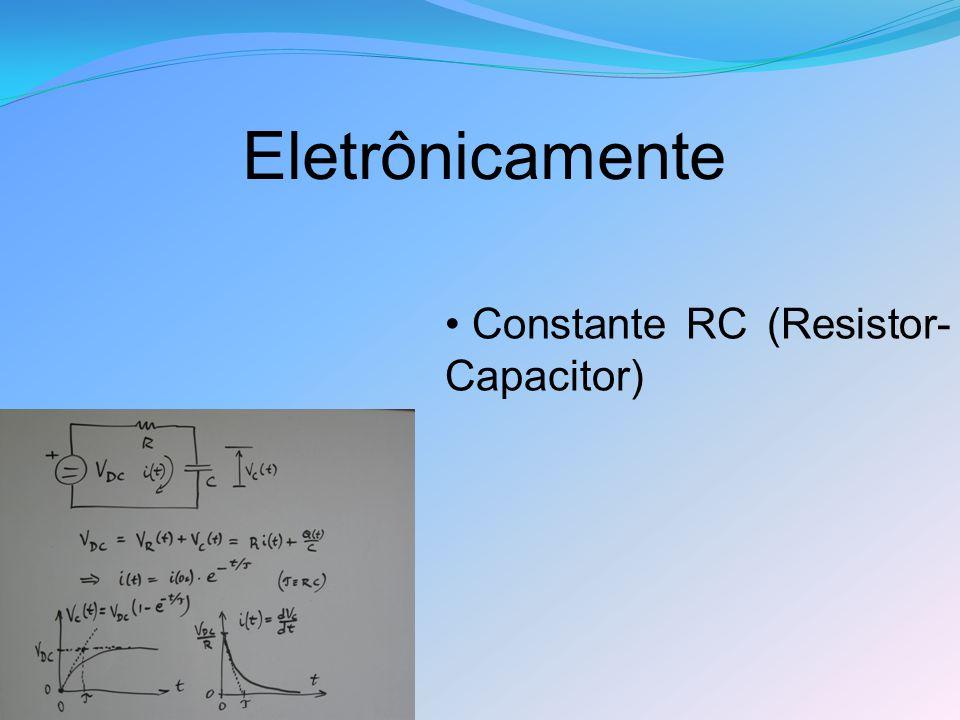 Eletrônicamente Constante RC (Resistor- Capacitor)