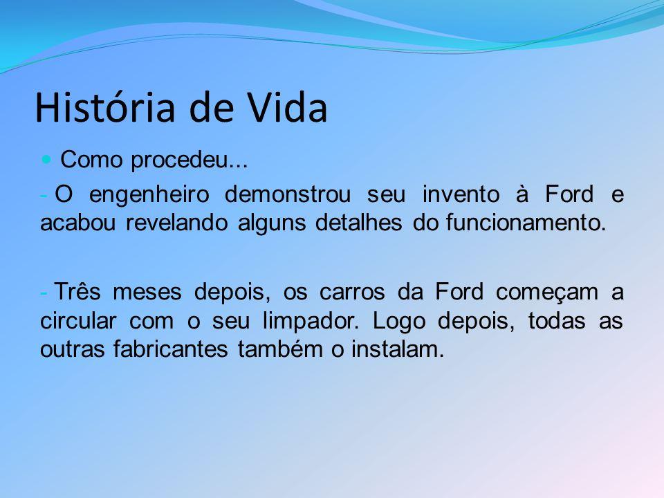 História de Vida Como procedeu...- O processo contra a Ford Motor Company foi iniciado em 1978.