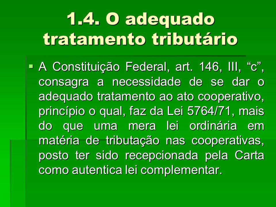 1.4. O adequado tratamento tributário  A Constituição Federal, art.