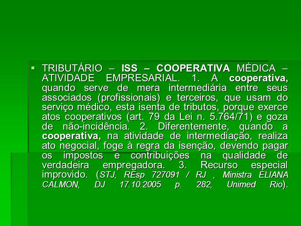  TRIBUTÁRIO – ISS – COOPERATIVA MÉDICA – ATIVIDADE EMPRESARIAL.