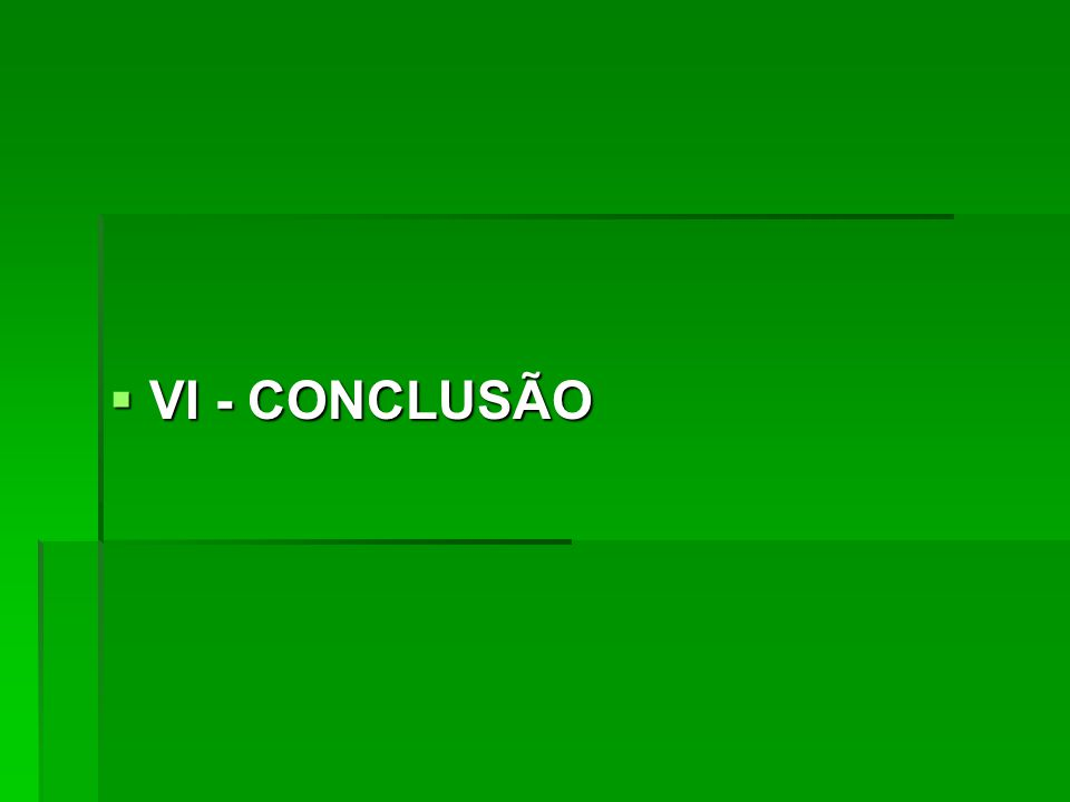  VI - CONCLUSÃO