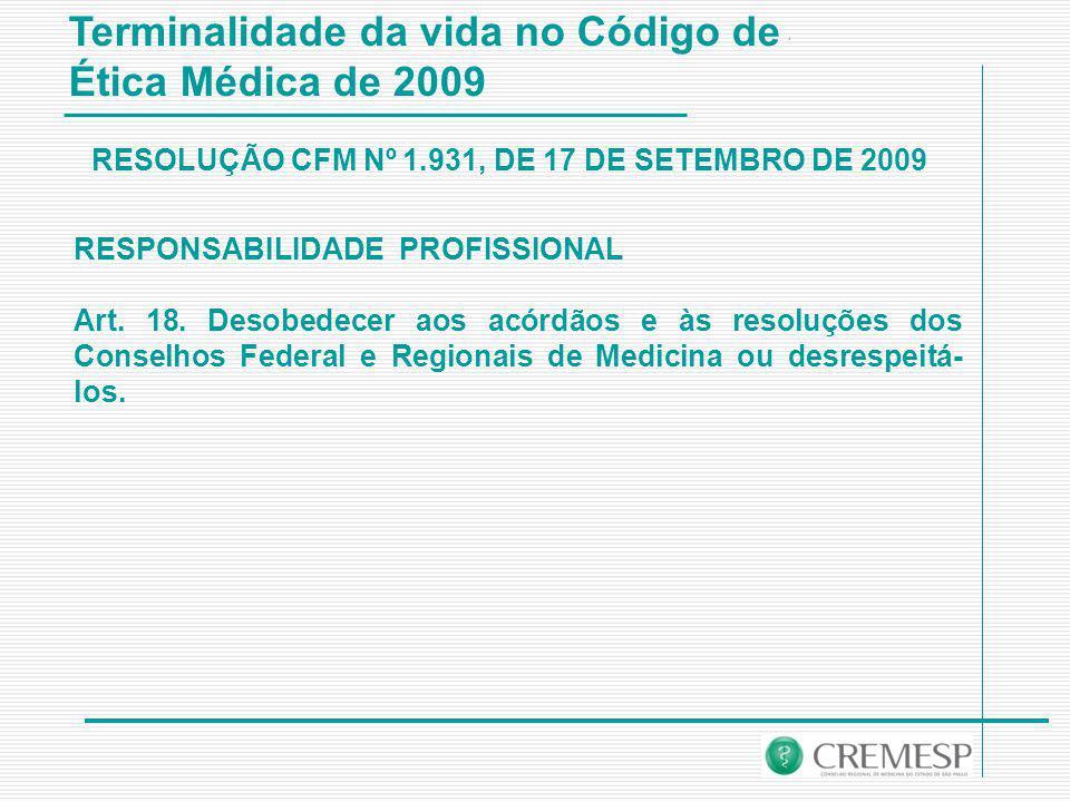 Terminalidade da vida no Código de Ética Médica de 2009 RESPONSABILIDADE PROFISSIONAL Art.