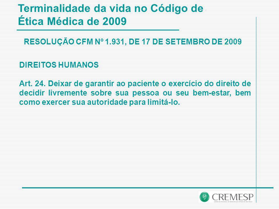 Terminalidade da vida no Código de Ética Médica de 2009 DIREITOS HUMANOS Art.
