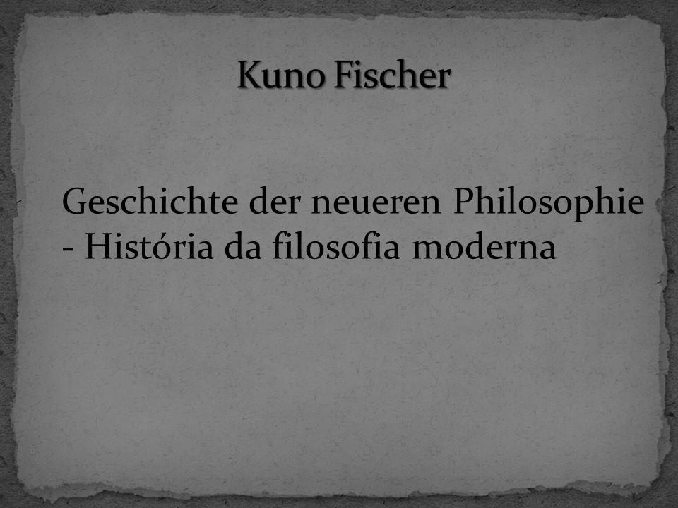 Geschichte der neueren Philosophie - História da filosofia moderna