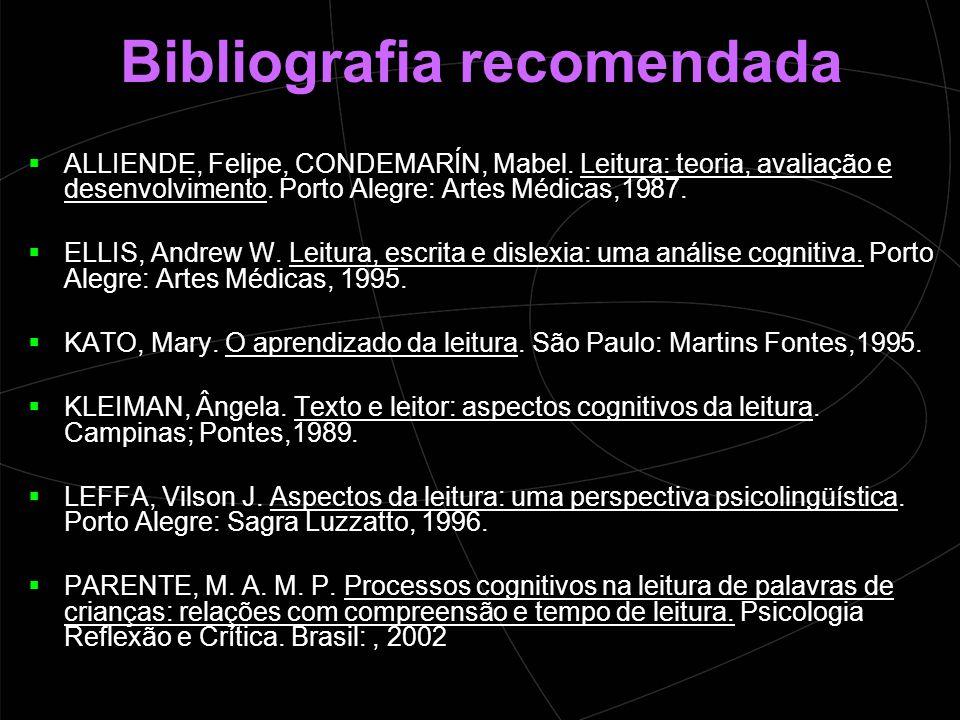 Bibliografia recomendada  ALLIENDE, Felipe, CONDEMARÍN, Mabel.