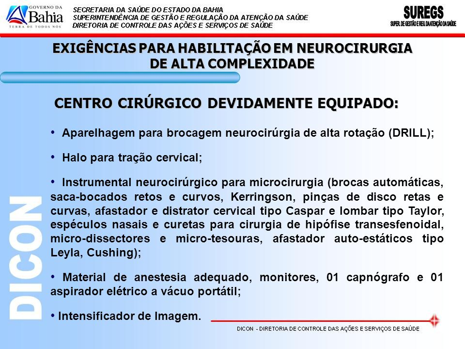 EXIGÊNCIAS PARA HABILITAÇÃO EM NEUROCIRURGIA DE ALTA COMPLEXIDADE CENTRO CIRÚRGICO DEVIDAMENTE EQUIPADO: Aparelhagem para brocagem neurocirúrgia de al