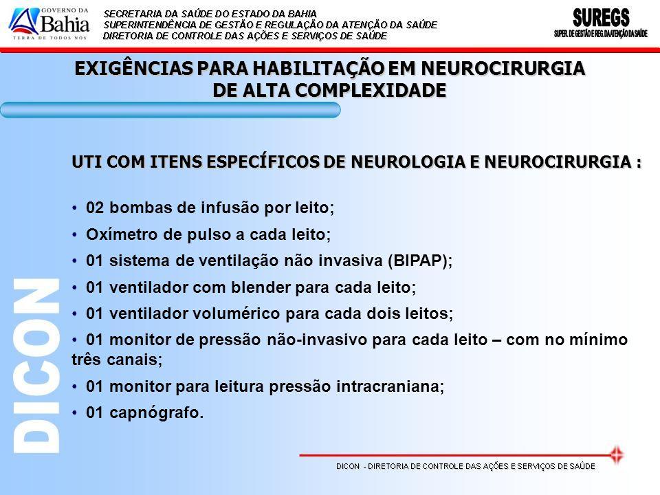 EXIGÊNCIAS PARA HABILITAÇÃO EM NEUROCIRURGIA DE ALTA COMPLEXIDADE UTI COM ITENS ESPECÍFICOS DE NEUROLOGIA E NEUROCIRURGIA : 02 bombas de infusão por l