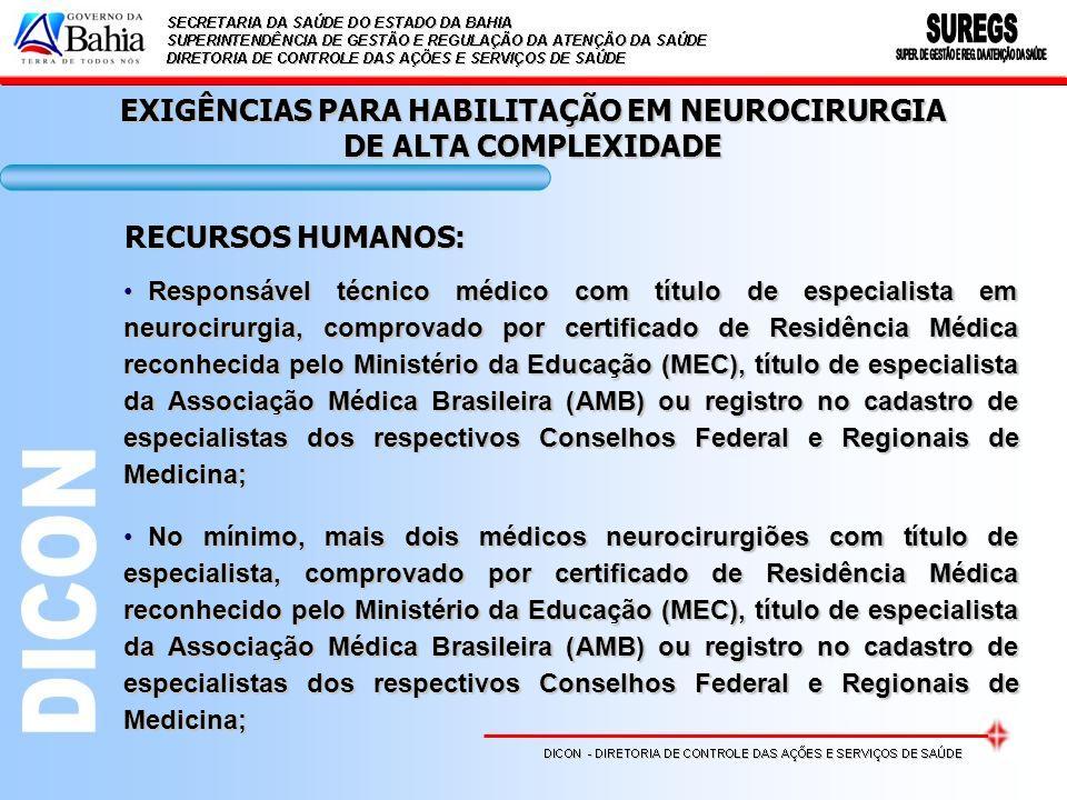 Responsável técnico médico com título de especialista em neurocirurgia, comprovado por certificado de Residência Médica reconhecida pelo Ministério da