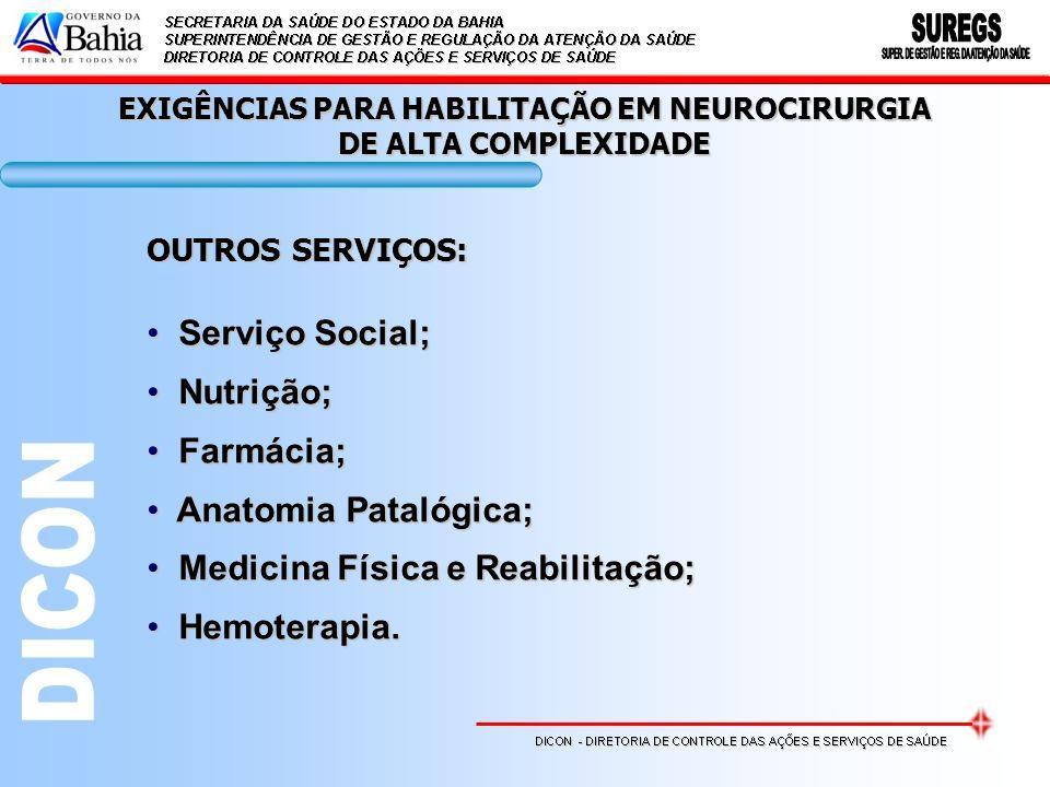 RECURSOS DIAGNÓSTICOS E TERAPÊUTICOS: DENTRO DA ESTRUTURA HOSPITALAR: Hemoterapia; Laboratório de Análises Clínicas; Radiologia; Ultra-sonografia; Tomografia.