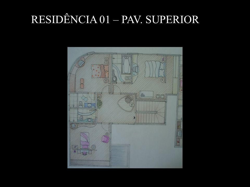 RESIDÊNCIA 01 – PAV. SUPERIOR