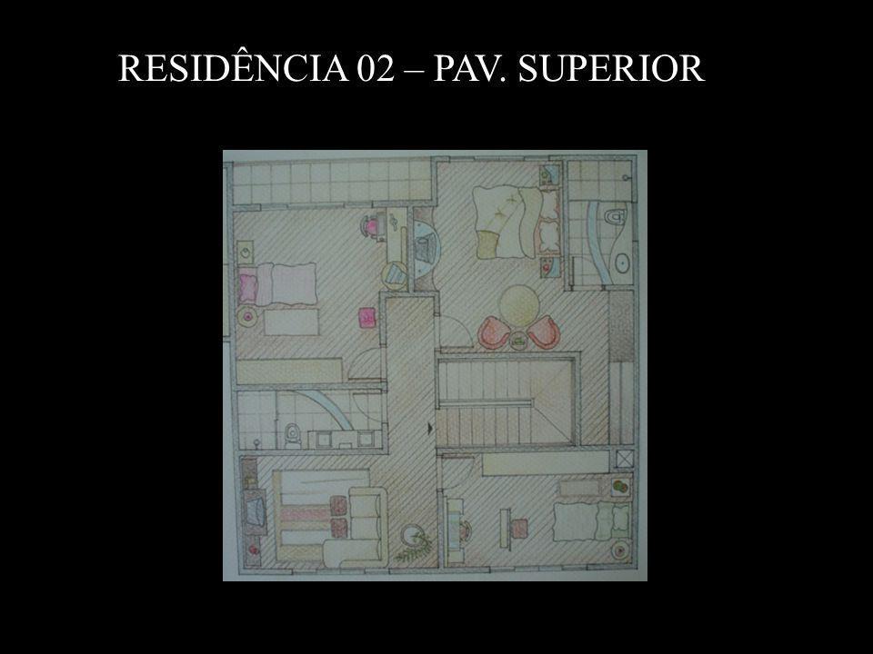RESIDÊNCIA 02 – PAV. SUPERIOR