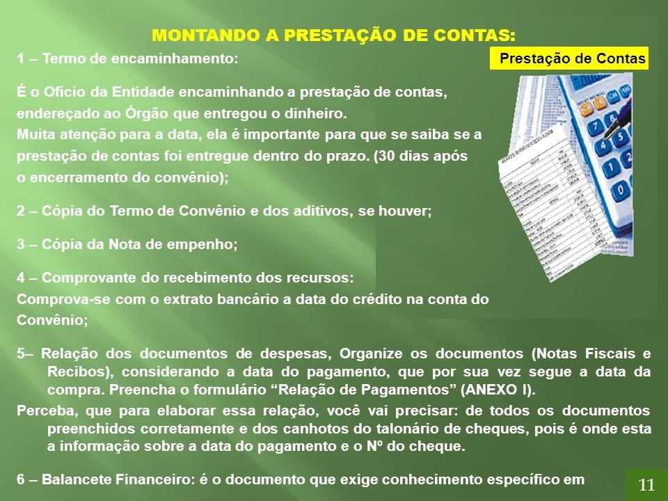 11 MONTANDO A PRESTAÇÃO DE CONTAS: 1 – Termo de encaminhamento: Prestação de Contas É o Ofício da Entidade encaminhando a prestação de contas, endereç