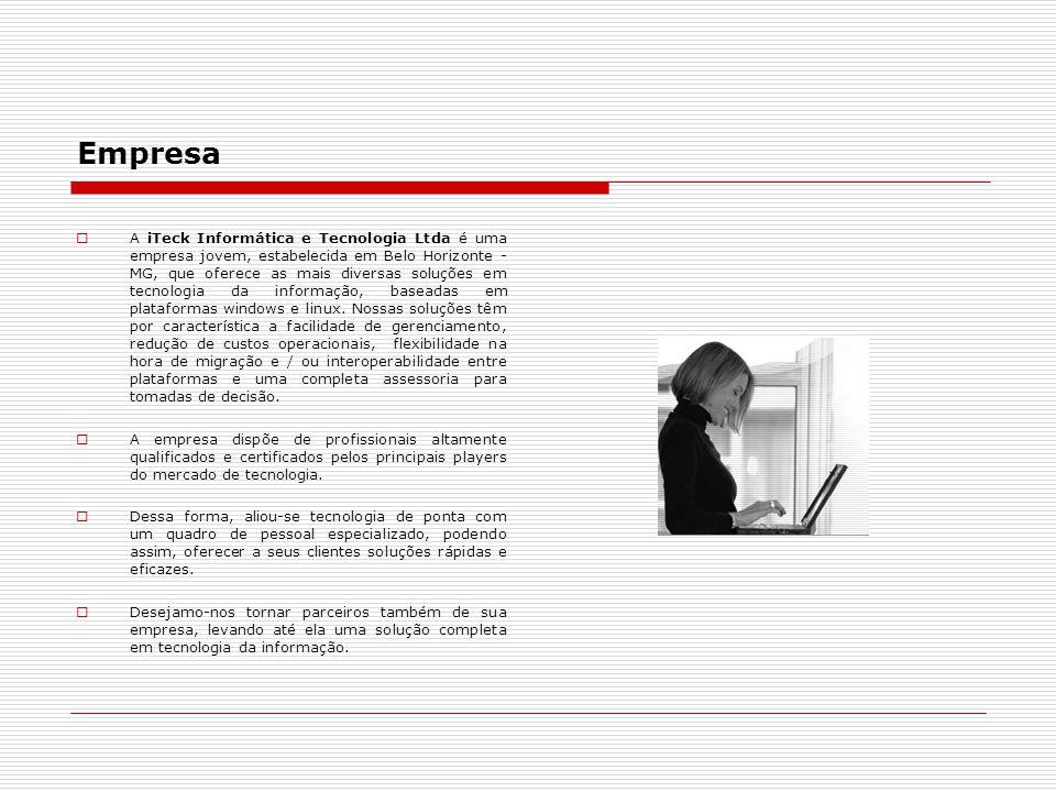 Empresa  A iTeck Informática e Tecnologia Ltda é uma empresa jovem, estabelecida em Belo Horizonte - MG, que oferece as mais diversas soluções em tec
