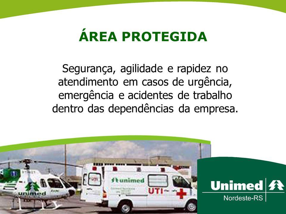 ÁREA PROTEGIDA Segurança, agilidade e rapidez no atendimento em casos de urgência, emergência e acidentes de trabalho dentro das dependências da empre
