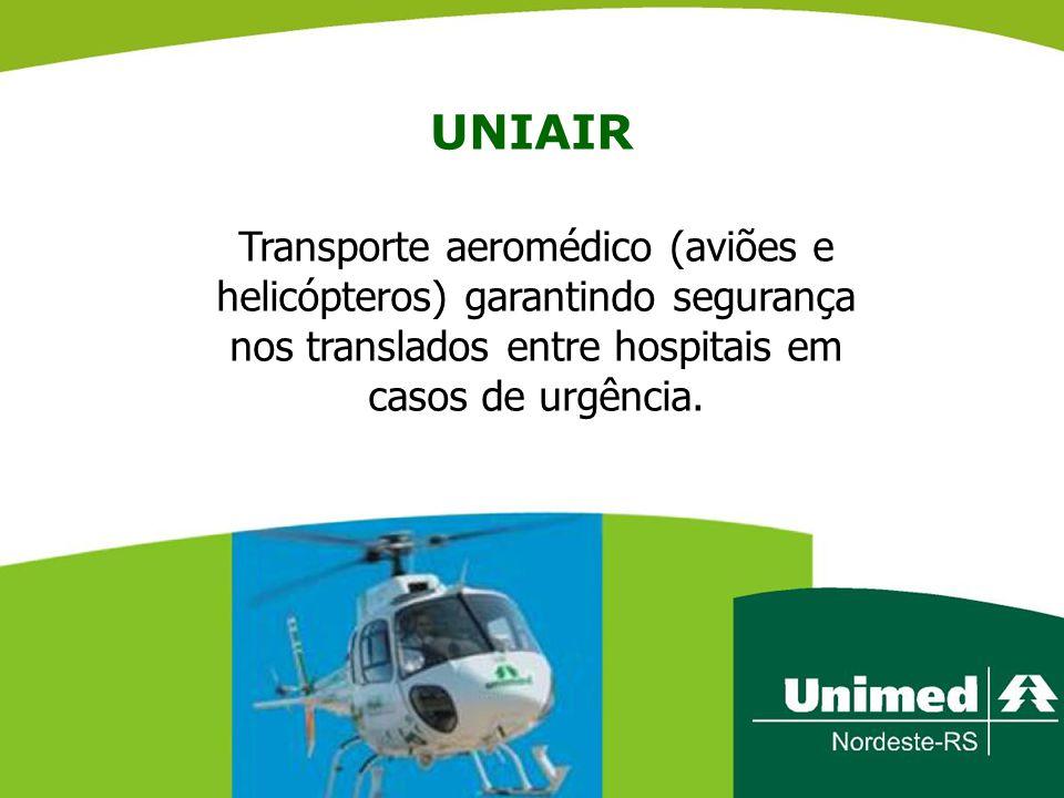 UNIAIR Transporte aeromédico (aviões e helicópteros) garantindo segurança nos translados entre hospitais em casos de urgência.