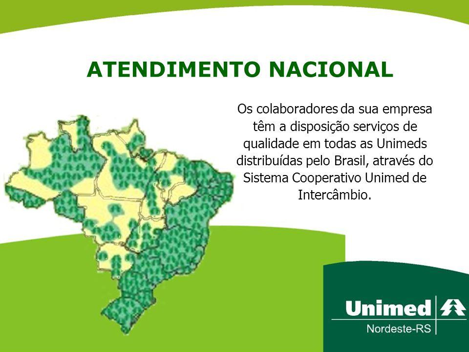 ATENDIMENTO NACIONAL Os colaboradores da sua empresa têm a disposição serviços de qualidade em todas as Unimeds distribuídas pelo Brasil, através do S