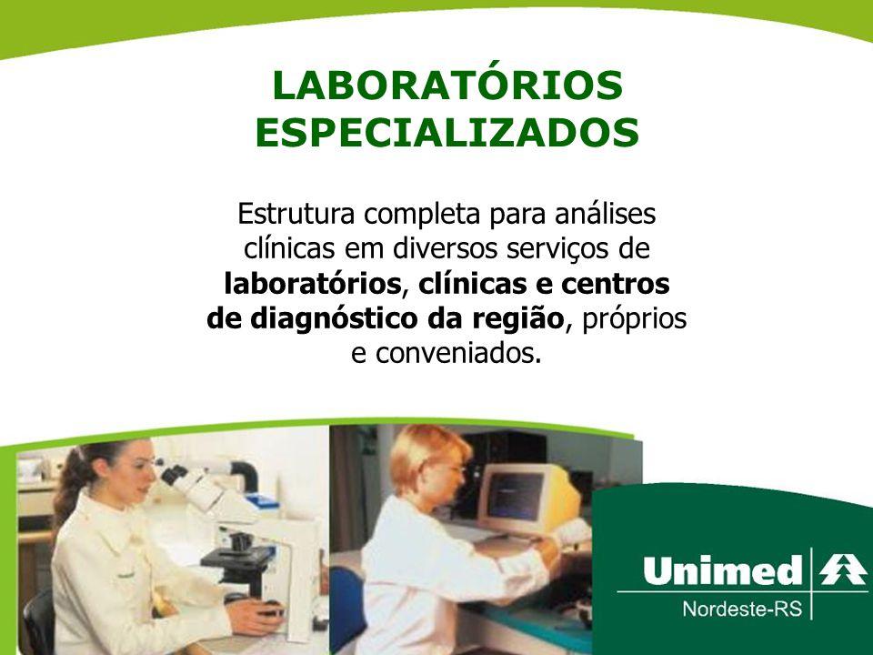 LABORATÓRIOS ESPECIALIZADOS Estrutura completa para análises clínicas em diversos serviços de laboratórios, clínicas e centros de diagnóstico da regiã