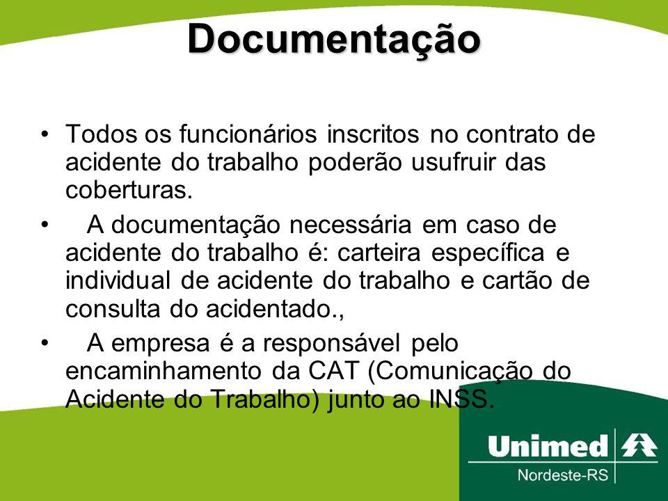 Documentação Todos os funcionários inscritos no contrato de acidente do trabalho poderão usufruir das coberturas. A documentação necessária em caso de