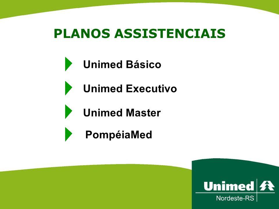 PLANOS ASSISTENCIAIS PompéiaMed Unimed Básico Unimed Executivo Unimed Master