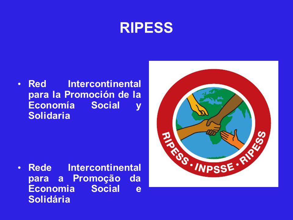 RIPESS Red Intercontinental para la Promoción de la Economía Social y Solidaria Rede Intercontinental para a Promoção da Economia Social e Solidária
