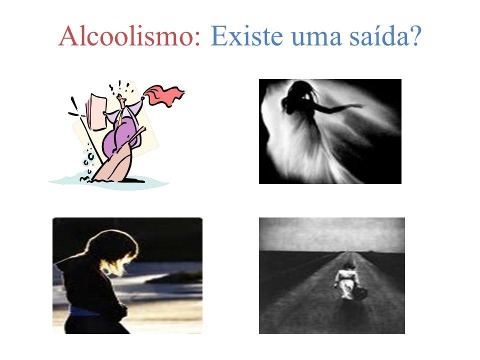 Alcoolismo: Existe uma saída?