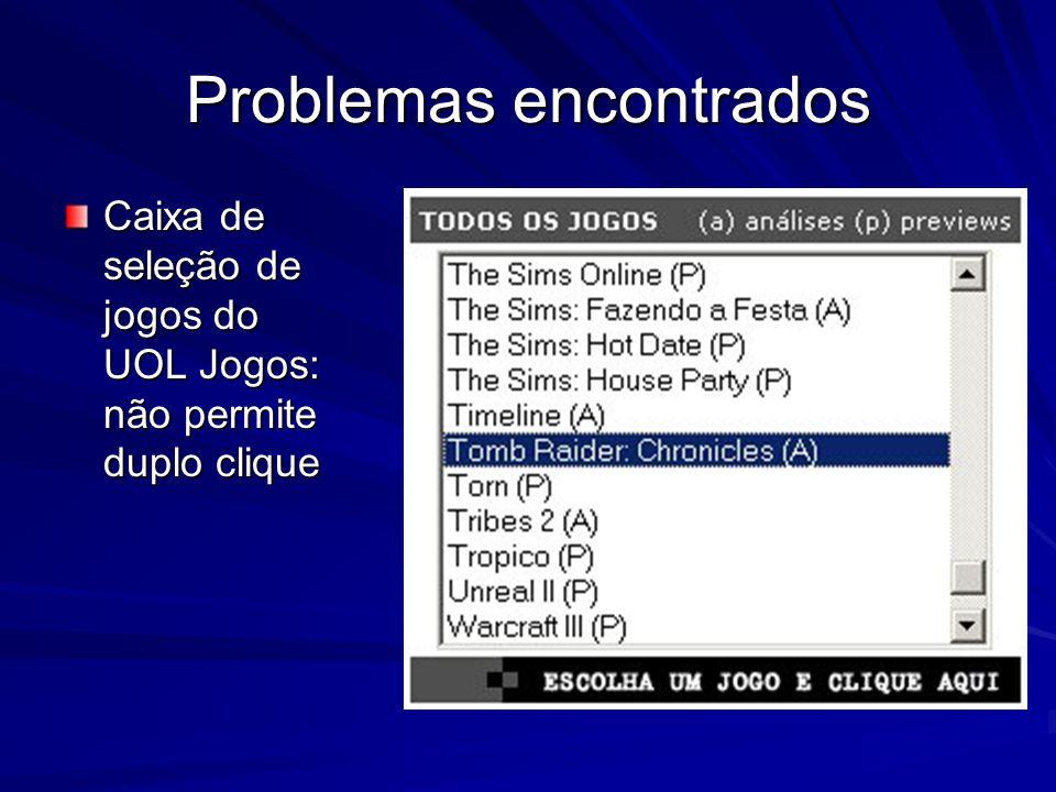 Problemas encontrados Caixa de seleção de jogos do UOL Jogos: não permite duplo clique