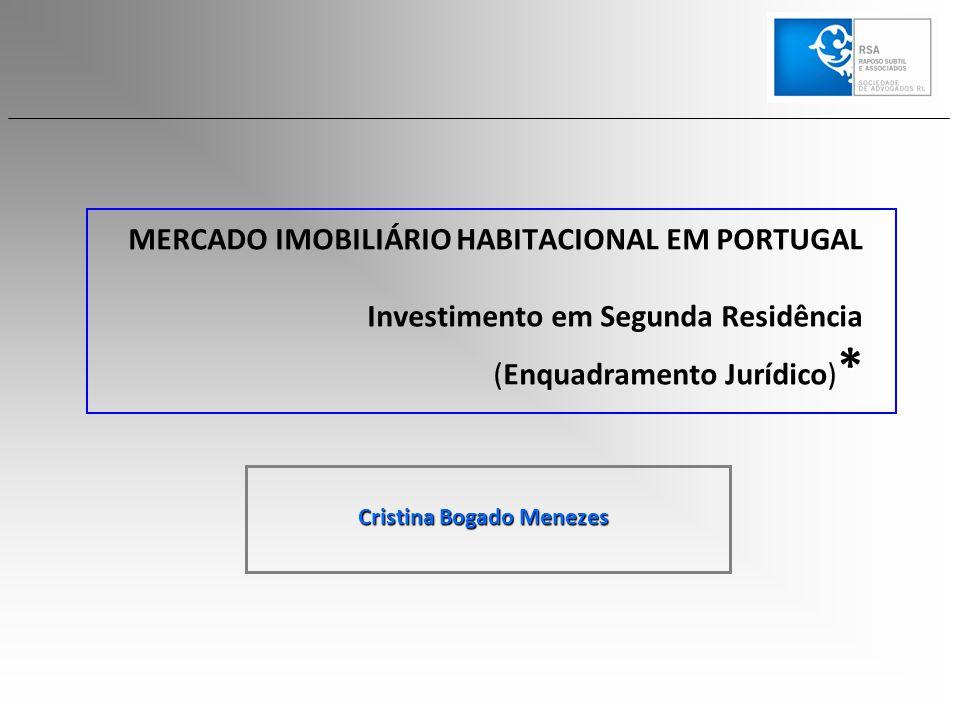 * MERCADO IMOBILIÁRIO HABITACIONAL EM PORTUGAL Investimento em Segunda Residência (Enquadramento Jurídico) * Cristina Bogado Menezes