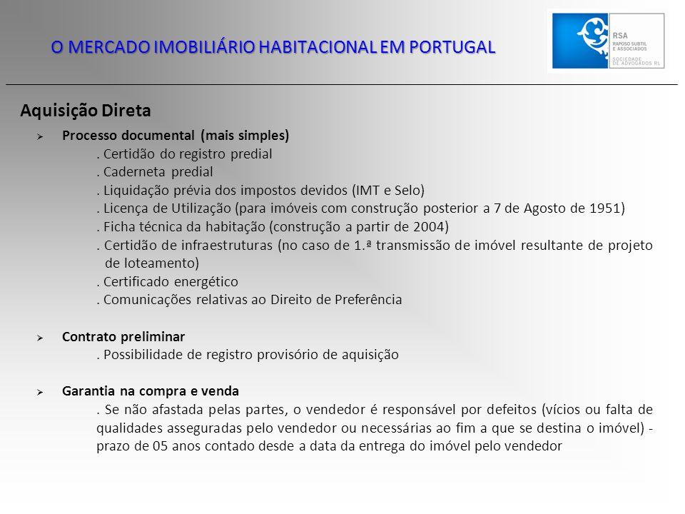 O MERCADO IMOBILIÁRIO HABITACIONAL EM PORTUGAL Aquisição Direta  Processo documental (mais simples). Certidão do registro predial. Caderneta predial.