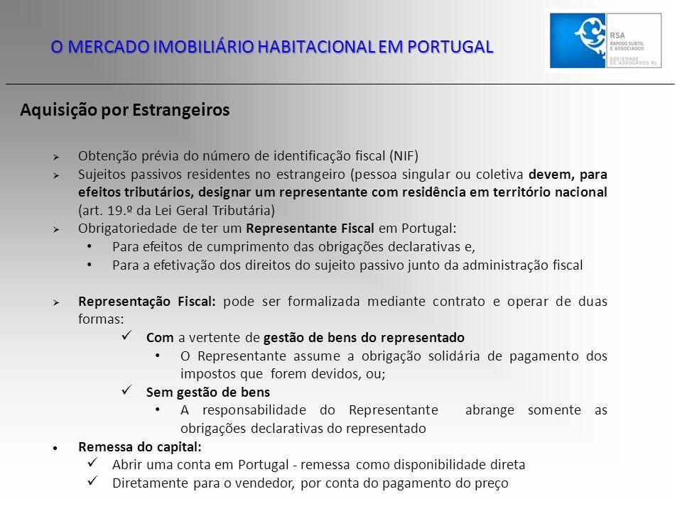 O MERCADO IMOBILIÁRIO HABITACIONAL EM PORTUGAL Aquisição por Estrangeiros  Obtenção prévia do número de identificação fiscal (NIF)  Sujeitos passivo
