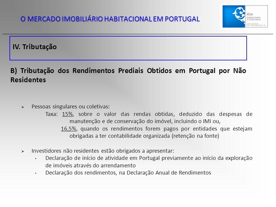 IV. Tributação O MERCADO IMOBILIÁRIO HABITACIONAL EM PORTUGAL B) Tributação dos Rendimentos Prediais Obtidos em Portugal por Não Residentes  Pessoas
