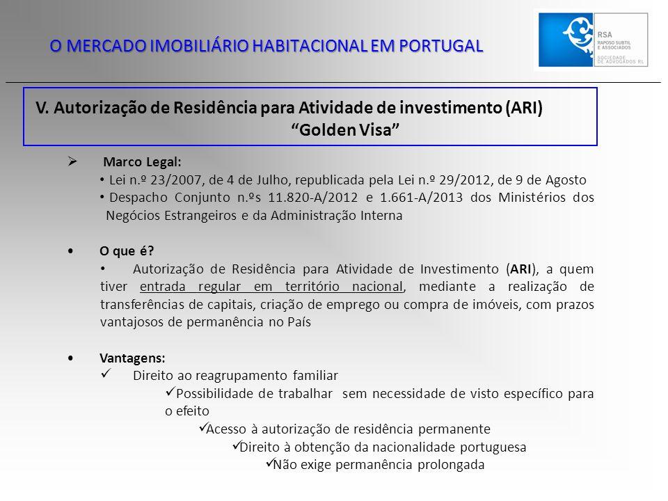 """V. Autorização de Residência para Atividade de investimento (ARI) """"Golden Visa"""" O MERCADO IMOBILIÁRIO HABITACIONAL EM PORTUGAL  Marco Legal: Lei n.º"""